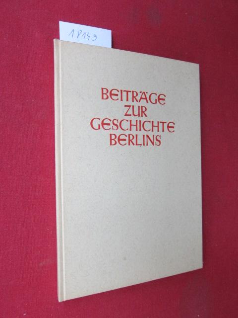 Beiträge zur Geschichte Berlins : Hermann Kügler zum 50. Geburtstage am 18. Juli 1939, dargebracht von einigen Freunden aus dem Verein für die Geschichte Berlins. EUR