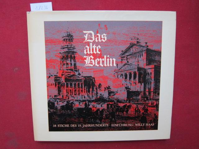 Das alte Berlin : 38 Faksimilestiche aus d. alten Berlin d. 19. Jahrhunderts. Text u. hrsg. von W. Schwarze. Einf. von Willy Haas. EUR
