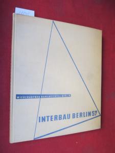 Wiederaufbau Hansaviertel Berlin. Internationale Bauausstellung Berlin 1957. Hrsg. vom Senator f. Bau- u. Wohnungswesen Berlin u.d. Bund Dt. Architekten BDA. EUR