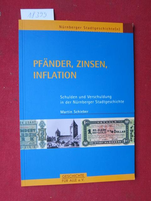 Pfänder, Zinsen, Inflation : Schulden und Verschuldung in der Nürnberger Stadtgeschichte. Nürnberger Stadtgeschichte(n) ; Nr. 2. EUR