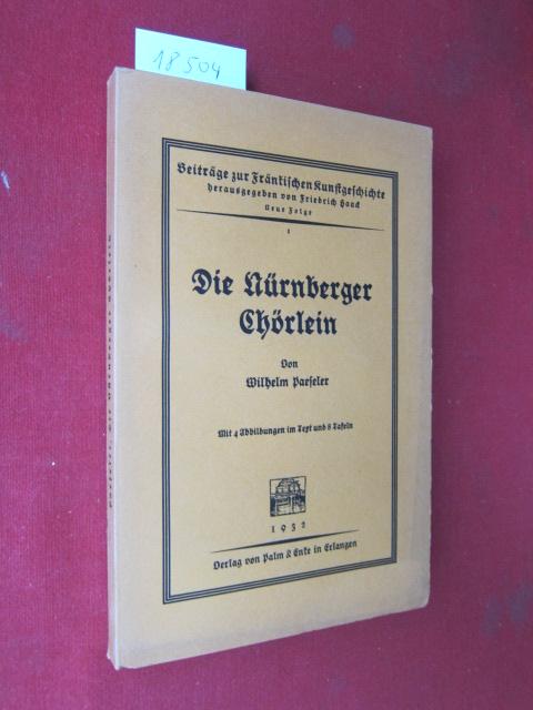 Die Nürnberger Chörlein. Beiträge zur fränkischen Kunstgeschichte ; N. F. Bd. 1 EUR