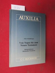Von Nepos bis zum Neuen Testament : Interpretationen lateinischer Prosatexte. Auxilia 14 ; EUR