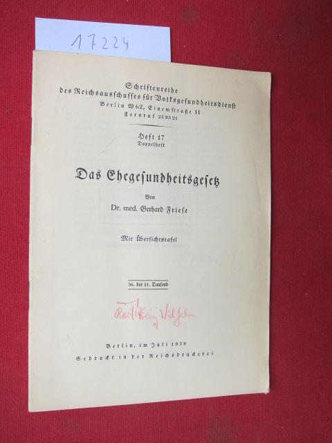 Das Ehegesundheitsgesetz. Schriftenreihe des Reichsausschusses für Volksgesundheitsdienst, Heft 17 Doppelheft. EUR
