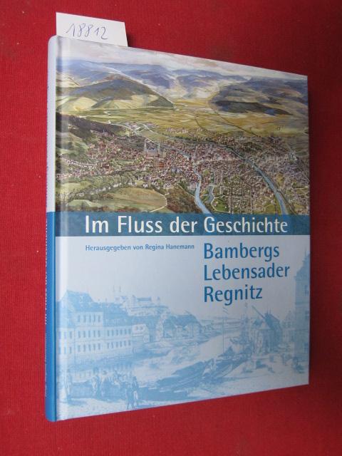 Im Fluss der Geschichte : Bambergs Lebensader Regnitz ; Schriften der Museen der Stadt Bamberg Nr. 49. EUR