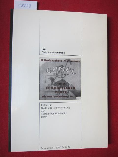Der Fehrbelliner Platz : Fragmente e. durch d. III. Reich gezeichneten Geschichte. Technische Universität Berlin. Institut für Stadt- und Regionalplanung: ISR-Diskussionsbeiträge Nr. 12. EUR