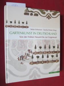 Gartenkunst in Deutschland : von der Frühen Neuzeit bis zur Gegenwart ; Geschichte - Themen - Perspektiven. EUR