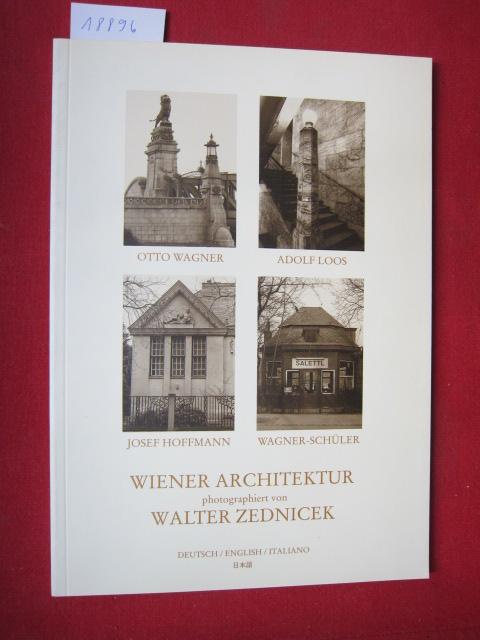 Wiener Architektur : photographiert von Walter Zednicek. Otto Wagner - Adolf Loos - Josef Hoffmann - Wagner-Schüler. EUR