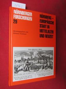 Nürnberg : eine europäische Stadt in Mittelalter und Neuzeit. Verein für Geschichte der Stadt Nürnberg. / Nürnberger Forschungen Bd. 29. EUR