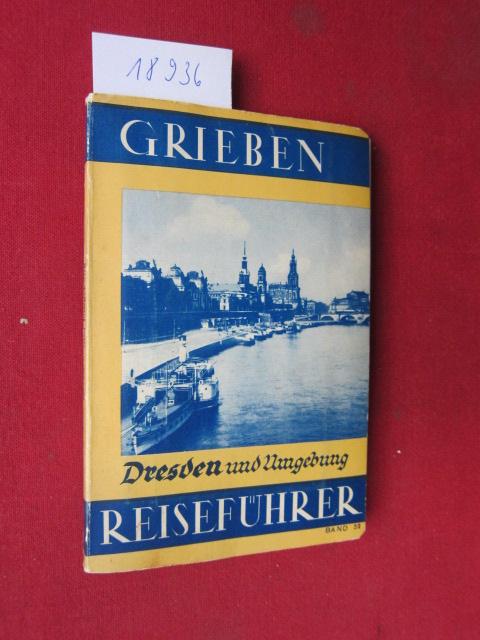 Dresden und Umgebung : Mit Angaben für Autofahrer. Grieben-Reiseführer Bd. 5. EUR
