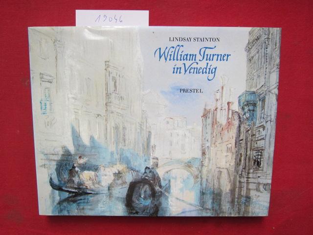 William Turner in Venedig. [Die Übers. aus d. Engl. besorgte H. E. Conrad] EUR