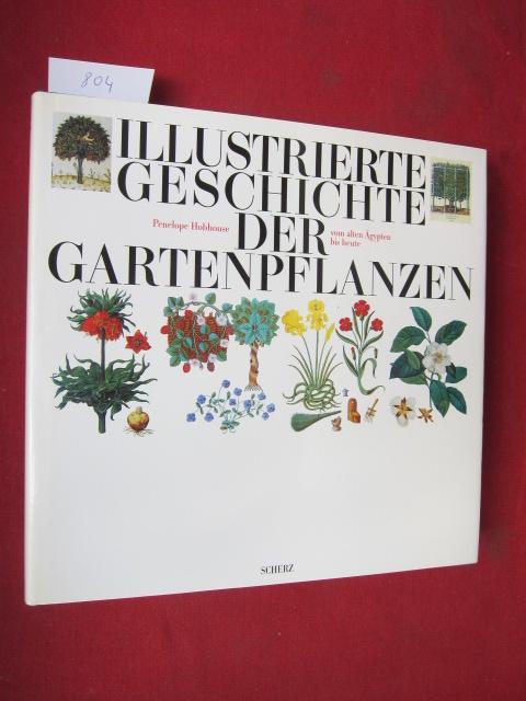 Illustrierte Geschichte der Gartenpflanzen vom alten Ägypten bis heute. Aus dem Englischen von Maria Gurlitt-Sartori und Christiane Bergfeld. EUR