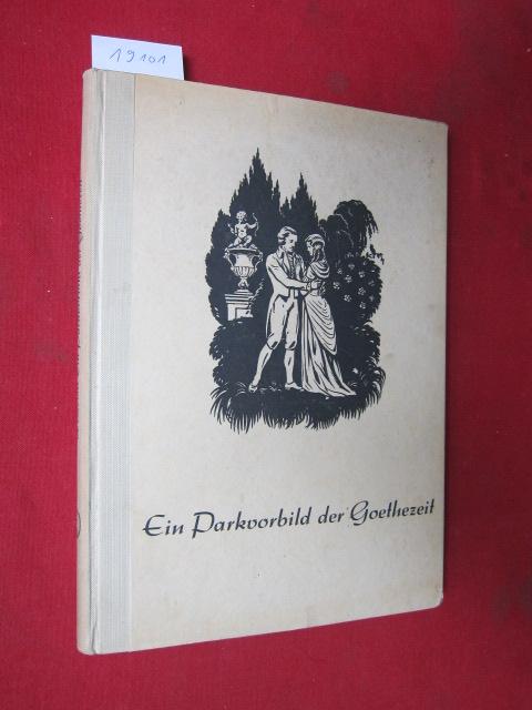 Ein Parkvorbild der Goethezeit : Der Lustgarten d. Freiherren von Groschlag zu Dieburg ; Ein Heimatbuch. EUR