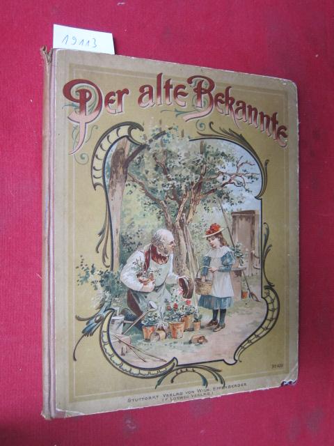 Der alte Bekannte. Originalzeichnungen von Oscar Pletsch. Mit alten, lieben Reimen von Julius Lohmeyer und Fr. Oldenberg. EUR