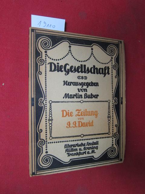 Die Zeitung. Die Gesellschaft, Sammlung sozialpsycholog. Monographien, Bd. 5. Hrsg. von Martin Buber. EUR