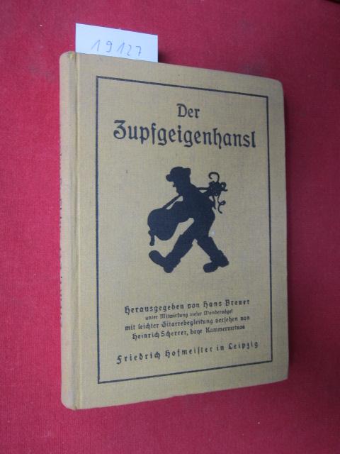 Der Zupfgeigenhansl. Hrsg. von Hans Breuer unter Mitwirkung vieler Wandervögel mit leichter Gitarrebegl. vers. von Heinrich Scherrer, bayr. Kammervirtuos. EUR