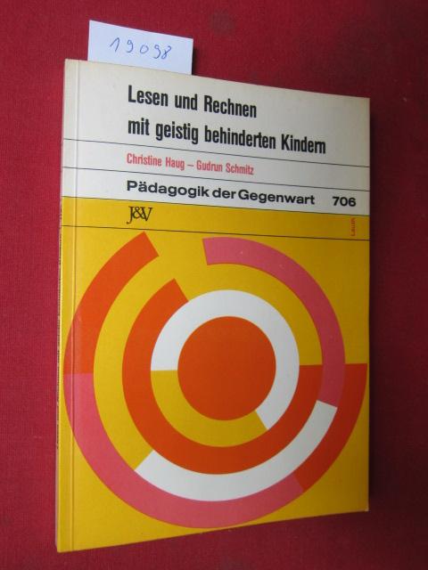 Lesen und Rechnen mit geistig behinderten Kindern. Pädagogik der Gegenwart 706. EUR