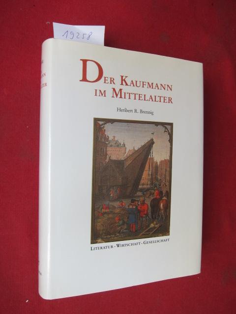 Der Kaufmann im Mittelalter : Literatur - Wirtschaft - Gesellschaft. Bibliothek der historischen Forschung, Bd. 5. EUR