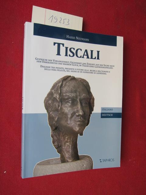 Tiscali [ZWEISPRACHIG] : Gespräche der Vergangenheit, Gegenwart und Zukunft auf der Suche nach dem Unbekannten und wahrem Glück, im Traum eines Launeddaspielers. EUR