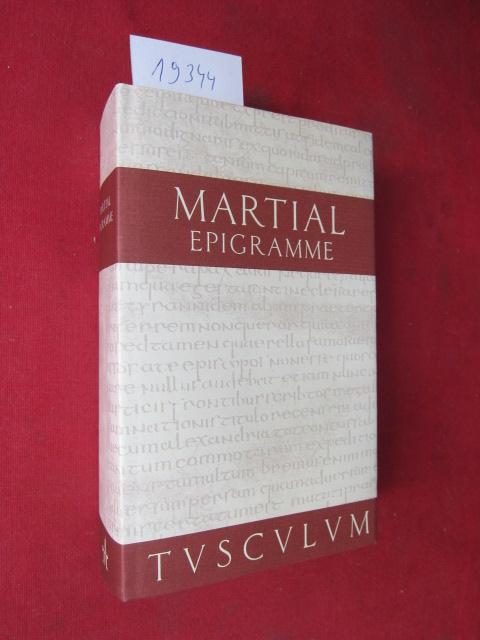 Epigramme : lateinisch-deutsch. M. Valerius Martialis. Hrsg. und übers. von Paul Barié und Winfried Schindler / Sammlung Tusculum EUR