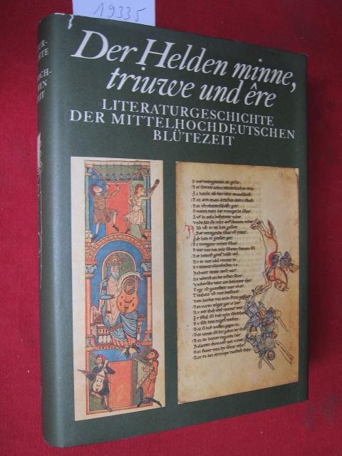 Der Helden minne, triuwe und êre : Literaturgeschichte der mittelhochdeutschen Blütezeit. Von einem Autorenkollektiv unter Leitung von Rolf Bräuer. Geschichte der deutschen Literatur; Bd. 2. EUR