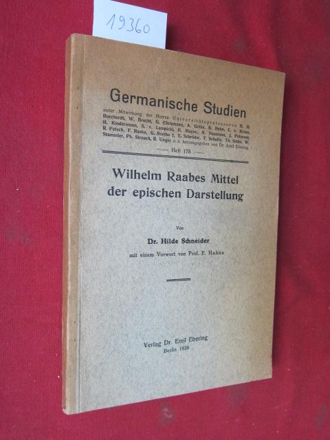 Wilhelm Raabes Mittel der epischen Darstellung. Mit e. Vorw. von F. Hahne / Germanische Studien H. 178. EUR 0