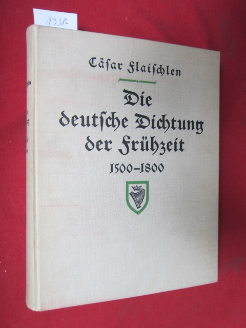 Die deutsche Dichtung der Frühzeit 1500-1800. Caesar Flaischlen. EUR