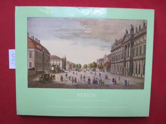 Berlin, Ansichten aus alter Zeit. Nach den Kupferstichen des J. G. Rosenberg. Hrsg. u. eingel. von Paul Ortwin Rave. EUR