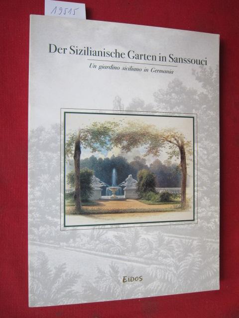 Der Sizilianische Garten in Sanssouci Un giardino siciliano in Germania. [Übersetzt: Caesar Scaffidi Abbate, Jutta Hohe] EUR