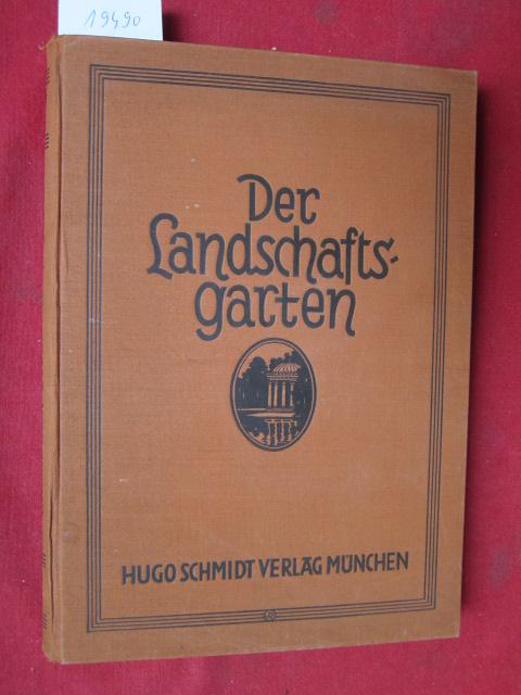 Der Landschaftsgarten : Sein Entstehen u. s. Einführung in Deutschland durch Friedrich Ludwig von Sckell 1750-1823. EUR
