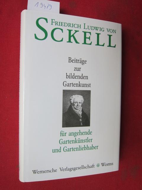 Beiträge zur bildenden Gartenkunst für angehende Gartenkünstler und Gartenliebhaber. Von F. L. v. Sckell / Grüne Reihe ; Bd. 5. EUR