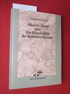 Albrecht Dürer oder die Heimlichkeit der deutschen Ketzerei : Die Apokalypse Dürers u.a. Werke von 1495 bis 1519. EUR