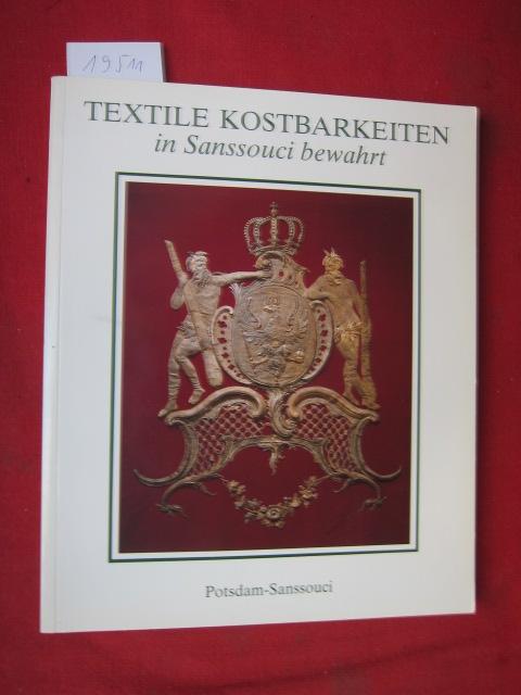 Textile Kostbarkeiten - in Sanssouci bewahrt : Stiftung Schlösser und Gärten Potsdam-Sanssouci. [Hrsg. von der Generaldirektion der Stiftung Schlösser und Gärten Potsdam-Sanssouci.] EUR
