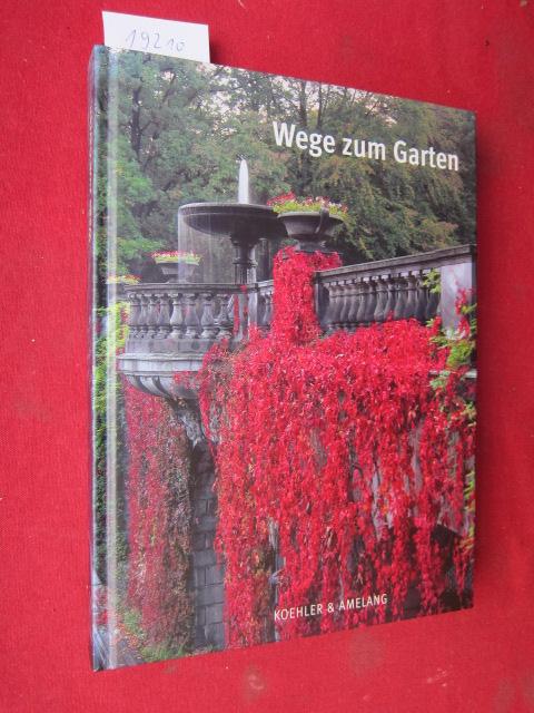 Wege zum Garten : gewidmet Michael Seiler zum 65. Geburtstag. Hrsg. von der Generaldirektion der Stiftung Preußische Schlösser und Gärten Berlin-Brandenburg. [Gesamtleitung: Gabriele Horn] EUR