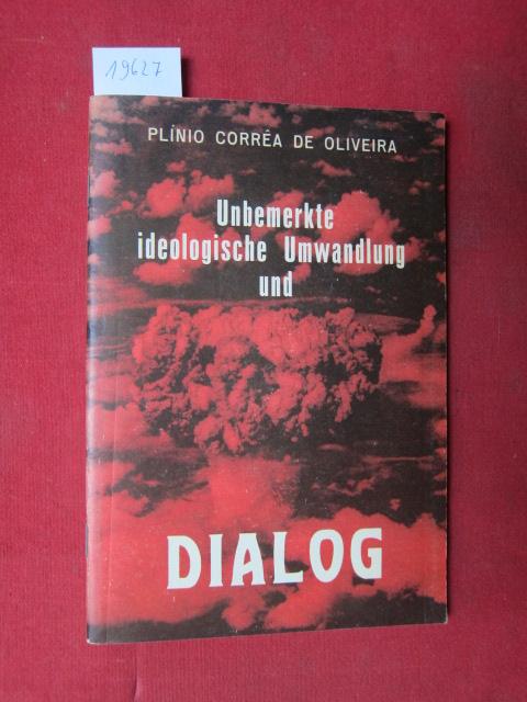 Unbemerkte ideologische Umwandlung und Dialog. Die neueste kommunistische Kriegslist zur Eroberung der Weltmeinung. EUR