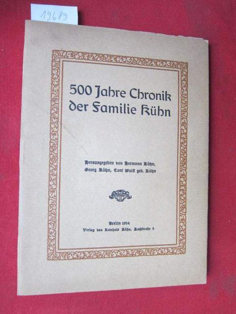500 Jahre Chronik der Familie Kühn. EUR