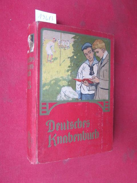 Deutsches Knabenbuch. 28. Jahrgang [1917] Ein Jahrbuch der Unterhaltung, Belehrung und Beschäftigung. EUR