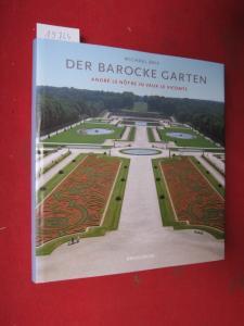 Der barocke Garten : Magie und Ursprung ; André le Nôtre in Vaux-le-Vicomte. In Zusammenarbeit mit der Fachhochschule München. EUR