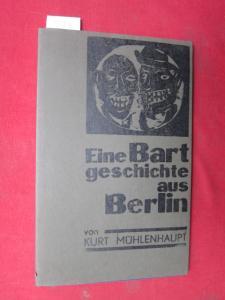 Eine Bartgeschichte aus Berlin. [Num. und signiert] EUR