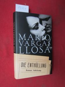 Die Enthüllung : Roman. Aus dem Spanischen von Thomas Brovot. EUR