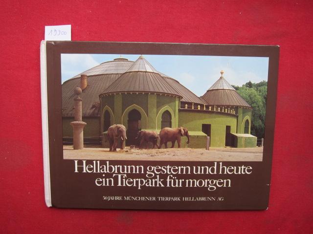 Hellabrunn gestern und heute ein Tierpark für morgen. 50 Jahre Münchener Tierpark Hellabrunn AG. Eine Doku. der Tierparkgestaltung. EUR