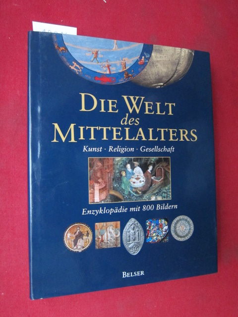 Die Welt des Mittelalters : Kunst, Religion, Gesellschaft ; Enzyklopädie mit 800 Bildern. hrsg. von Robert Bartlett. [Übers.: Daniela Tivig] EUR