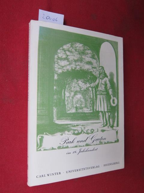 Park und Garten im 18. Jahrhundert : Beiträge zur Geschichte der Literatur und Kunst des 18. Jahrhunderts ; Bd. 2. EUR