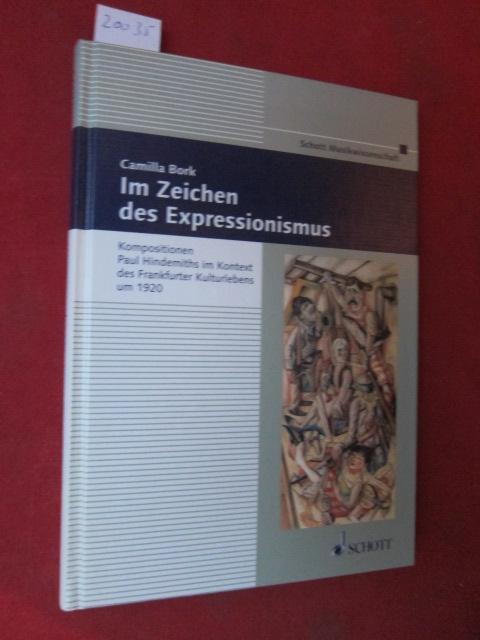 Im Zeichen des Expressionismus : Kompositionen Paul Hindemiths im Kontext des Frankfurter Kulturlebens um 1920. Frankfurter Studien ; Bd. 11; Schott Musikwissenschaft. EUR