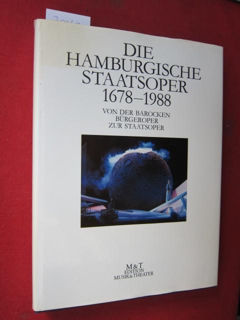 Die Hamburgische Staatsoper; Teil 1 und 2 [gebunden in 1] 1678 bis 1988 : Von der barocken Bürgeroper zur Staatsoper. EUR
