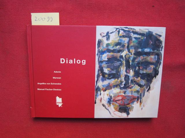 Dialog. Marwan und Adonis. [Mit CD] Adonis trägt s. Gedichte in Arab. vor, A.vo. Schwedes spricht d. dt. Übersetzungen, M. Fischer-Dieskau spielt Violoncello. EUR