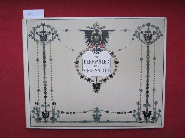 Die Denkmäler der Sieges-Allee [Siegesallee] : 1 grosses Panorama und 37 Ansichten nach Momentaufnahmen in Photographiedruck. EUR