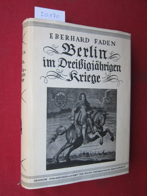 Berlin im Dreißigjährigen Kriege. [Geleitw.: Ernst Kaeber] / Berlinische Bücher, Bd. 1. EUR