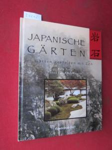 Japanische Gärten : Gärten gestalten mit Zen. Fotos von Paul Maurer. [Aus dem Franz. übers. von Karola Bartsch] EUR