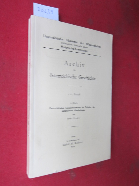 Österreichisches Gesundheitswesen im Zeitalter des aufgeklärten Absolutismus. Archiv für österreichische Geschichte. 122. Band, 1. Heft. EUR