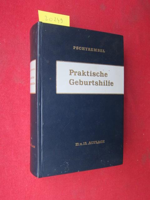Praktische Geburtshilfe : Für Studierende u. Ärzte. W. Pschyrembel. EUR